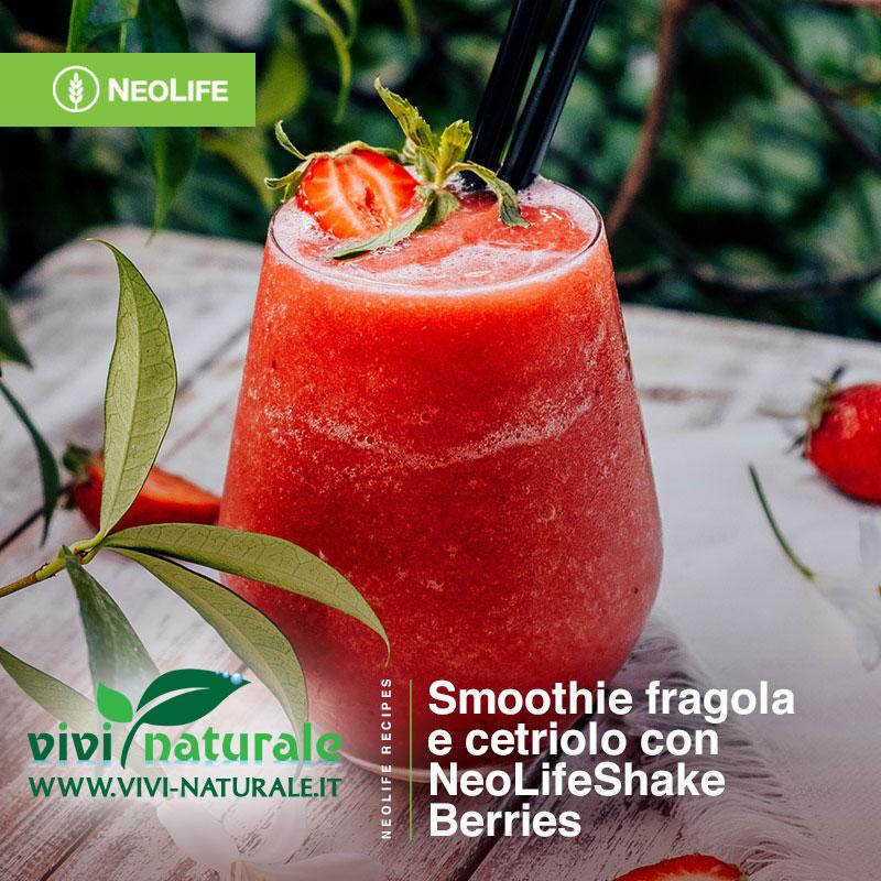 NeoLifeShake ricetta con fragole e cetriolo